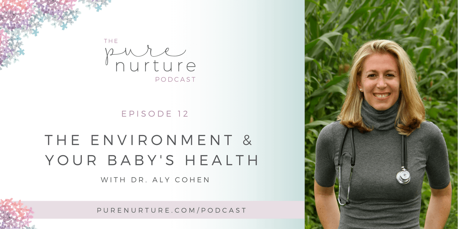 ENVIRONMENTAL HEALTH AND YOUR PREGNANCY WITH DR. ALY COHEN